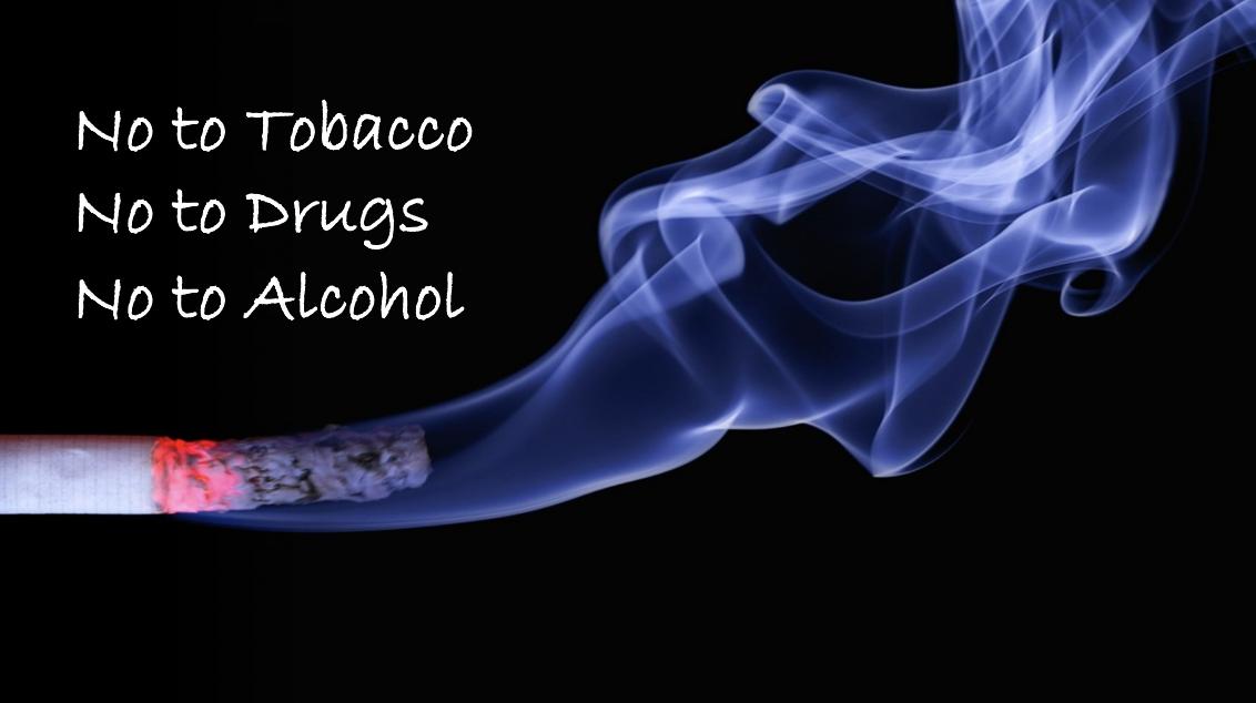 No alcohol no drugs and no smoking.