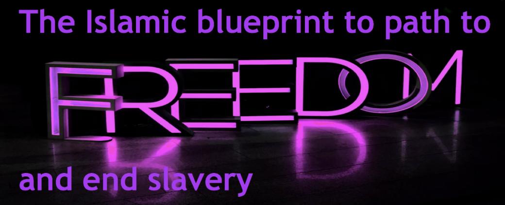 Islam promotes eradication of slavery. qpeace .net