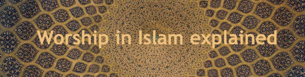 Purpose Of Worship In Islam