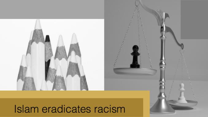 Islam eradicates racism