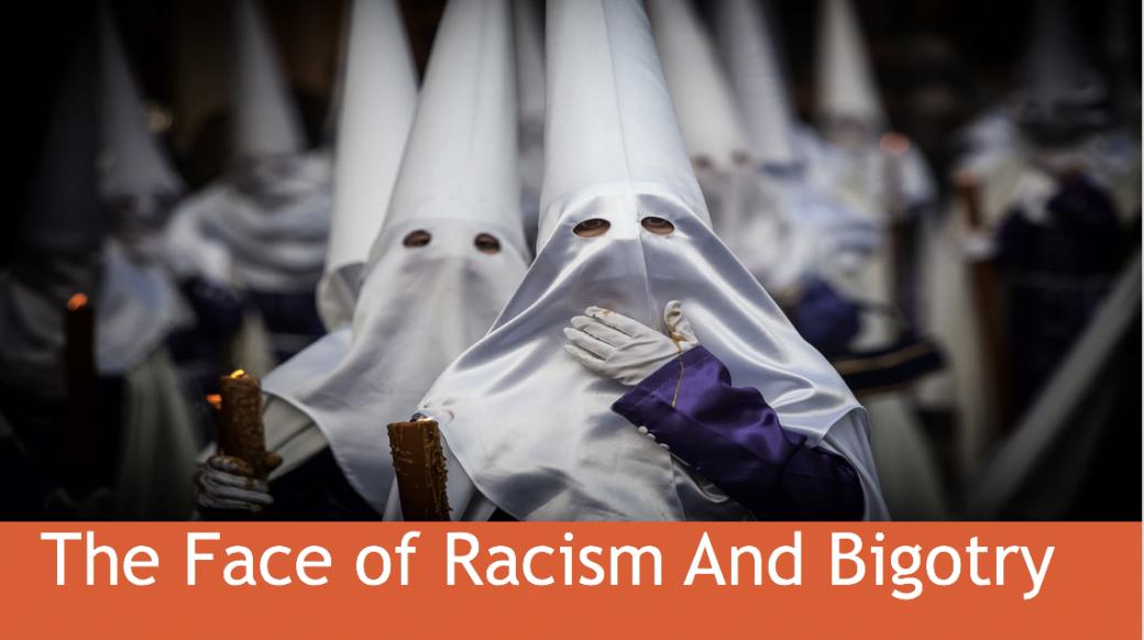 Eradicating racial bias. The face of racism and bigotry. KKK.