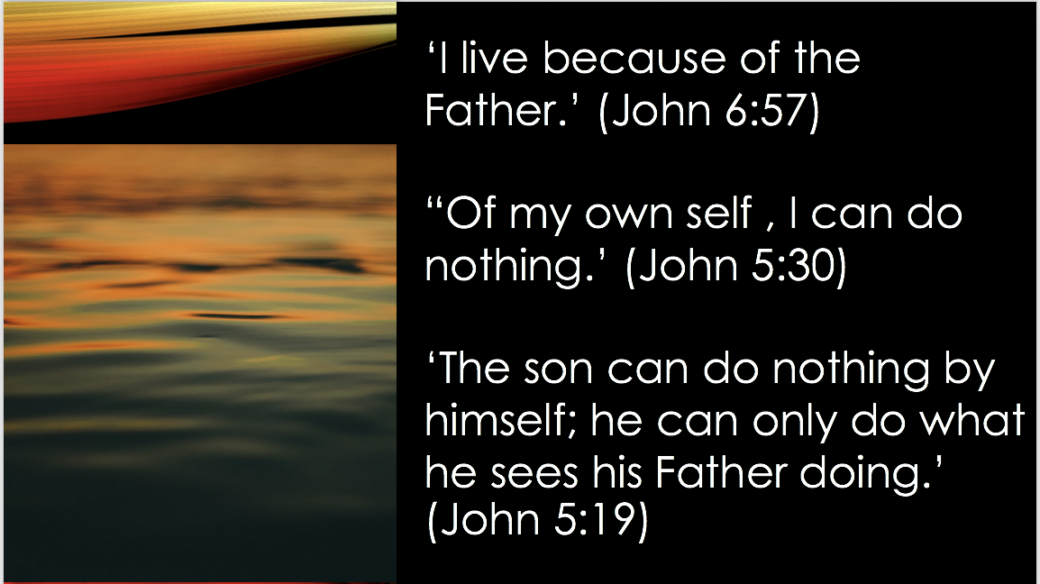 Not only Jesus believed that his own life depended on God, but he also clarified that he was unable to do anything by himself. slide 50