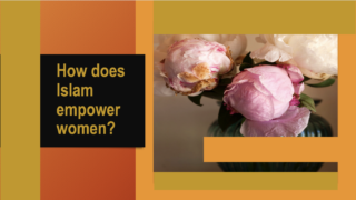 How does Islam empoer women?