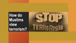 How does Muslims view terrorism?