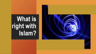what is right with islam?