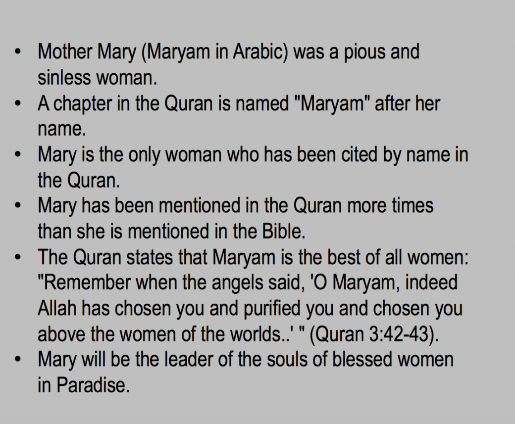 Mother Mary (Maryam in Arabic) was a pious and sinless woman. https://qpeace.net