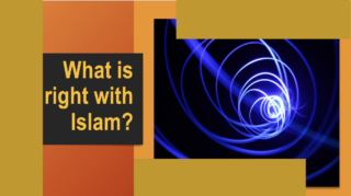 What is right about Islam?