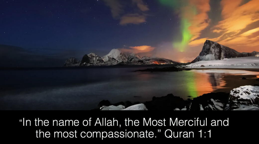 In the name of Allah, the Most Beneficent and the Most Merciful. Quran 1:1